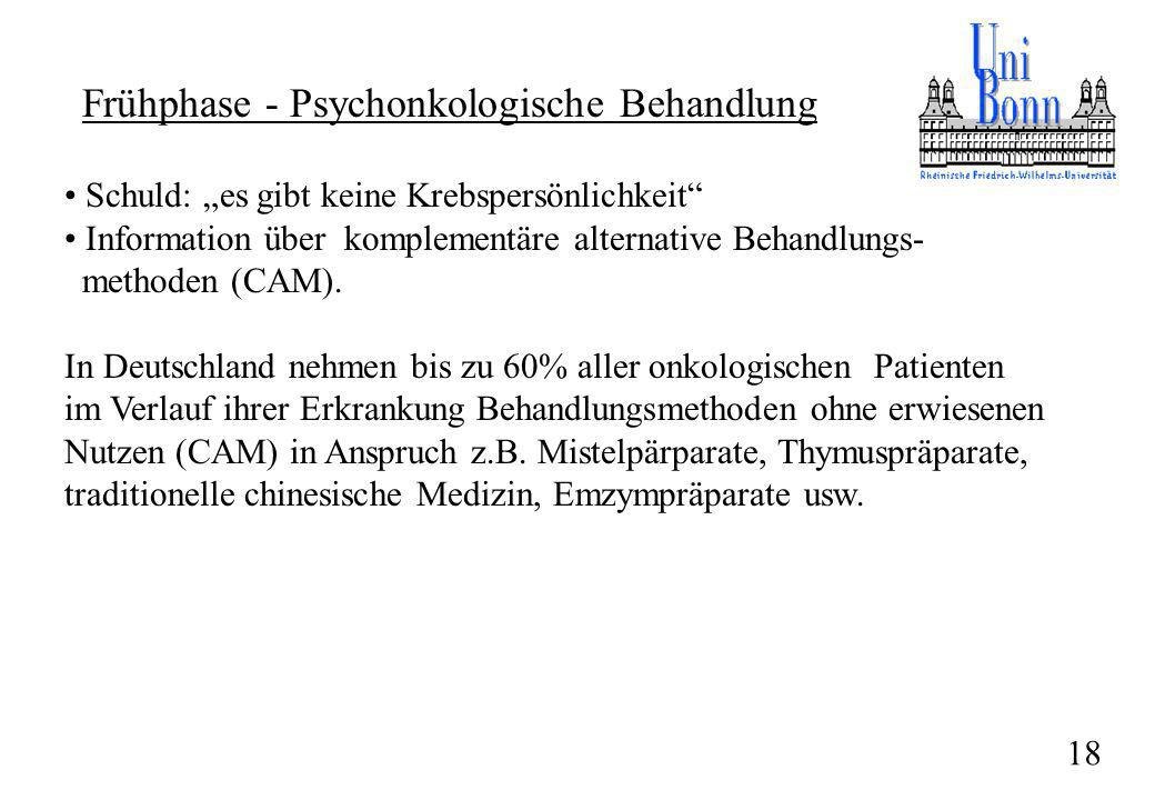 Schuld: es gibt keine Krebspersönlichkeit Information über komplementäre alternative Behandlungs- methoden (CAM). In Deutschland nehmen bis zu 60% all