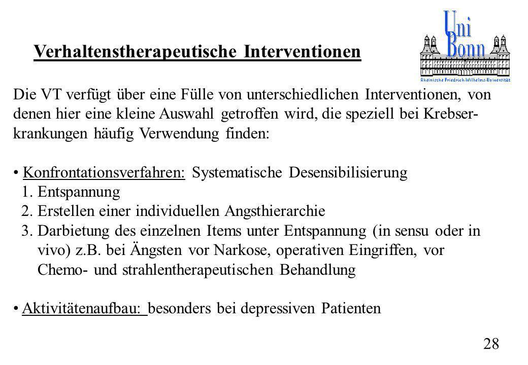 Verhaltenstherapeutische Interventionen Die VT verfügt über eine Fülle von unterschiedlichen Interventionen, von denen hier eine kleine Auswahl getrof