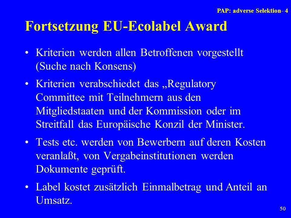 50 Fortsetzung EU-Ecolabel Award Kriterien werden allen Betroffenen vorgestellt (Suche nach Konsens) Kriterien verabschiedet das Regulatory Committee