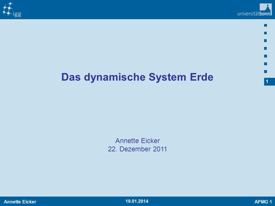 Annette EickerAPMG 1 1 19.01.2014 Annette Eicker 22. Dezember 2011 Das dynamische System Erde