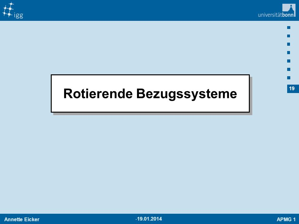 Annette EickerAPMG 1 19 -19.01.2014 Rotierende Bezugssysteme