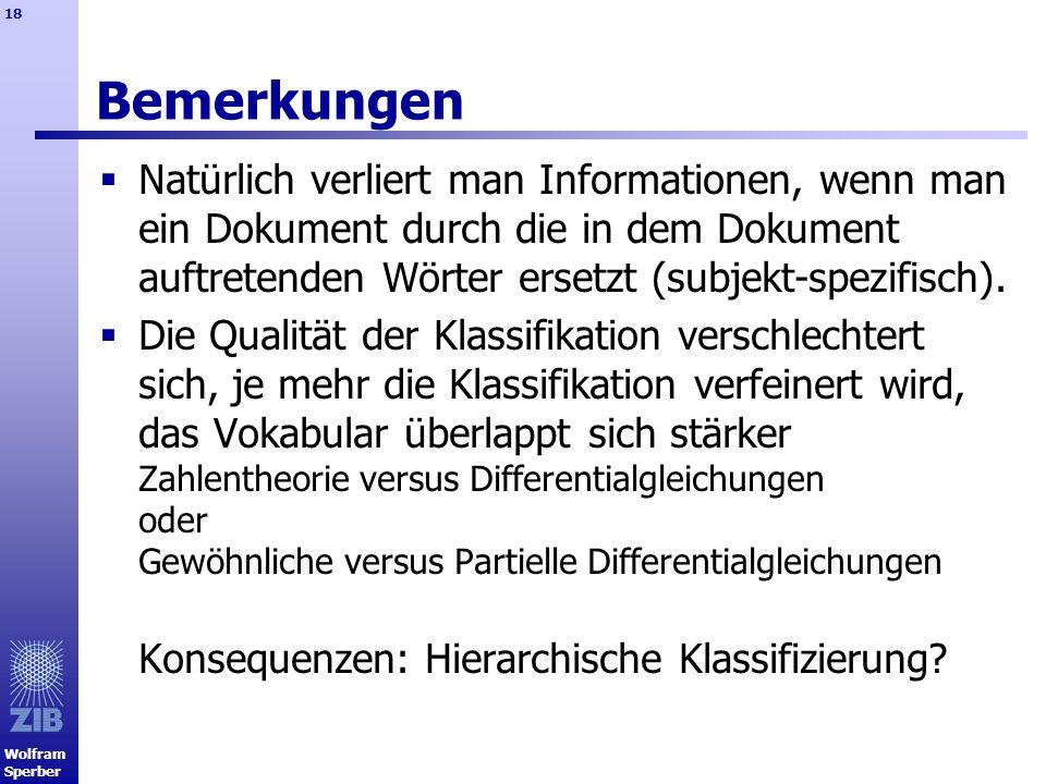 Wolfram Sperber 18 Bemerkungen Natürlich verliert man Informationen, wenn man ein Dokument durch die in dem Dokument auftretenden Wörter ersetzt (subj