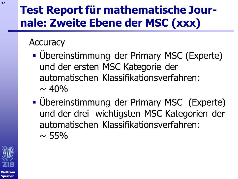 Wolfram Sperber 37 Test Report für mathematische Jour- nale: Zweite Ebene der MSC (xxx) Accuracy Übereinstimmung der Primary MSC (Experte) und der ers
