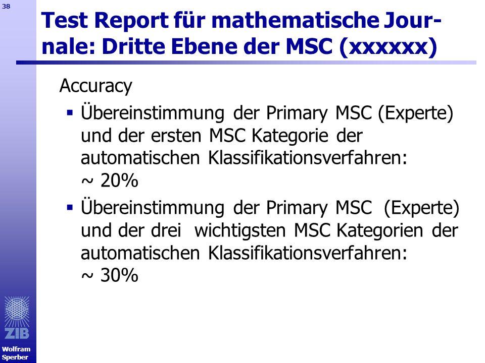 Wolfram Sperber 38 Test Report für mathematische Jour- nale: Dritte Ebene der MSC (xxxxxx) Accuracy Übereinstimmung der Primary MSC (Experte) und der