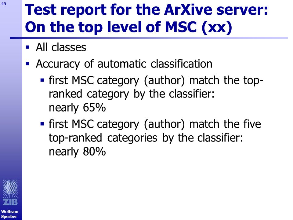 Wolfram Sperber 49 Test report for the ArXive server: On the top level of MSC (xx) All classes Accuracy of automatic classification first MSC category
