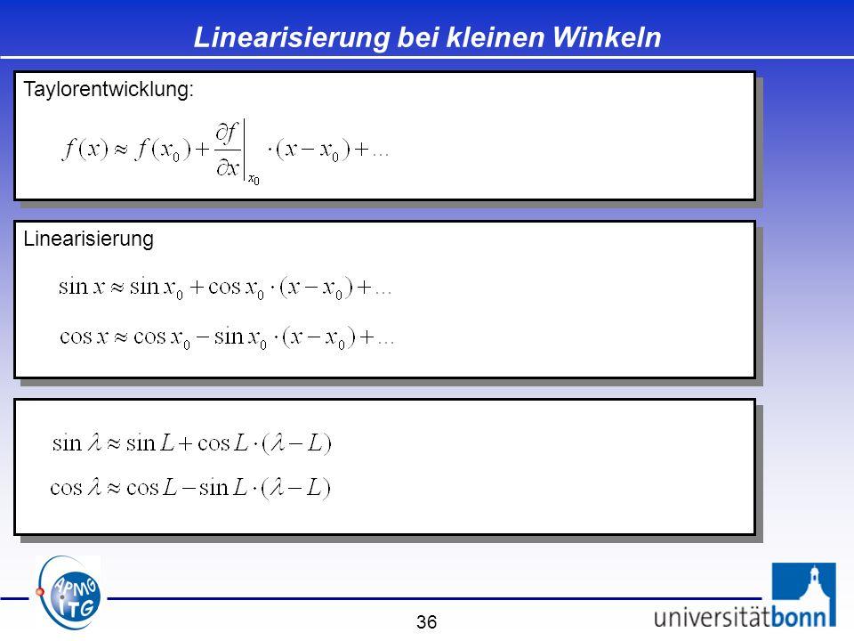 36 Linearisierung bei kleinen Winkeln Linearisierung Taylorentwicklung: