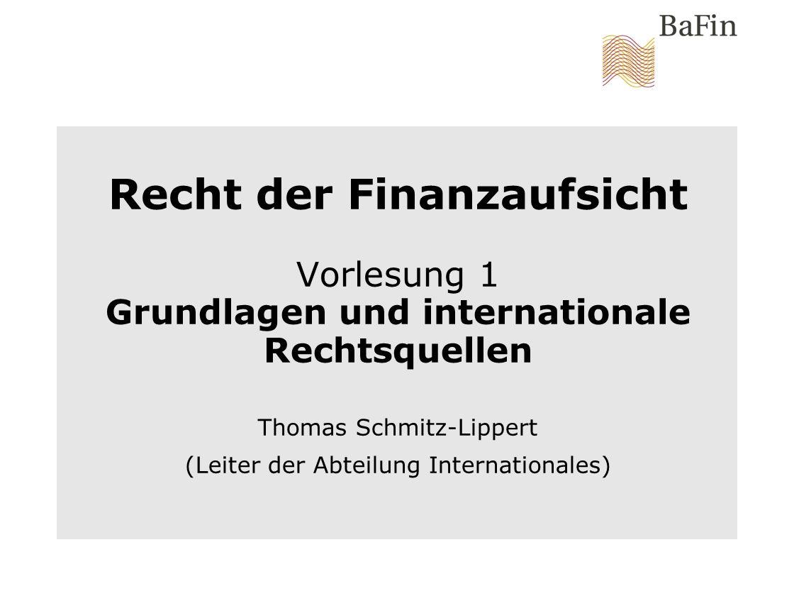 Recht der Finanzaufsicht | Sommersemester 2009 | Seite 2 Teil 1: Grundlagen der Finanzaufsicht A.Rechtfertigung einer besonderen Aufsicht B.Einordnung der Aufsicht in das Rechtssystem C.Die Bundesanstalt für Finanzdienstleistungsaufsicht (BaFin)