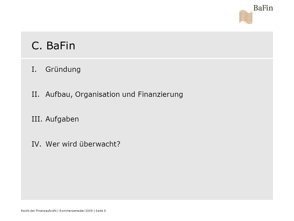 Recht der Finanzaufsicht | Sommersemester 2009 | Seite 10 I.