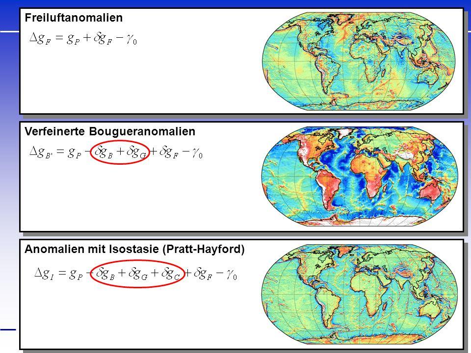 Anomalien mit Isostasie (Pratt-Hayford) Freiluftanomalien Verfeinerte Bougueranomalien