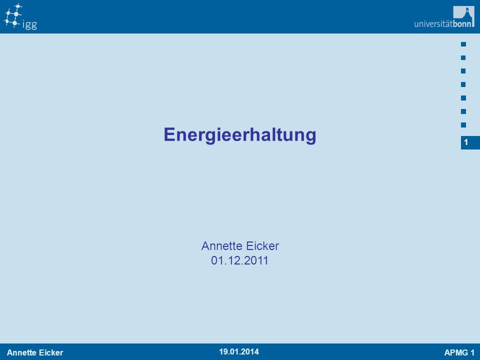 Annette EickerAPMG 1 12 19.01.2014 Potentielle Energie Potential potentielle Energie Gesamtenergie Die Gesamtenergie der Teilchen ist bei Einwirkung konservativer Kräfte zeitlich konstant