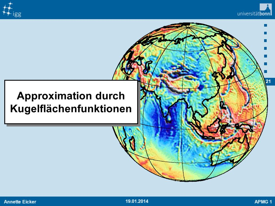 Annette EickerAPMG 1 21 19.01.2014 Approximation durch Kugelflächenfunktionen