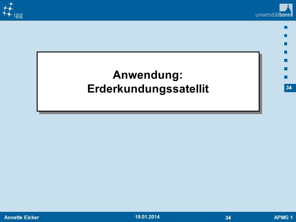 Annette EickerAPMG 1 34 19.01.2014 Anwendung: Erderkundungssatellit Anwendung: Erderkundungssatellit