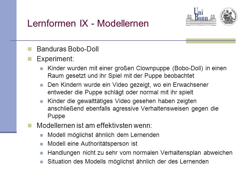Lernformen IX - Modellernen Banduras Bobo-Doll Experiment: Kinder wurden mit einer großen Clownpuppe (Bobo-Doll) in einen Raum gesetzt und ihr Spiel m