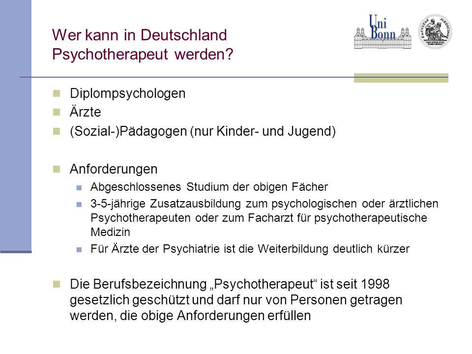 Wer kann in Deutschland Psychotherapeut werden? Diplompsychologen Ärzte (Sozial-)Pädagogen (nur Kinder- und Jugend) Anforderungen Abgeschlossenes Stud