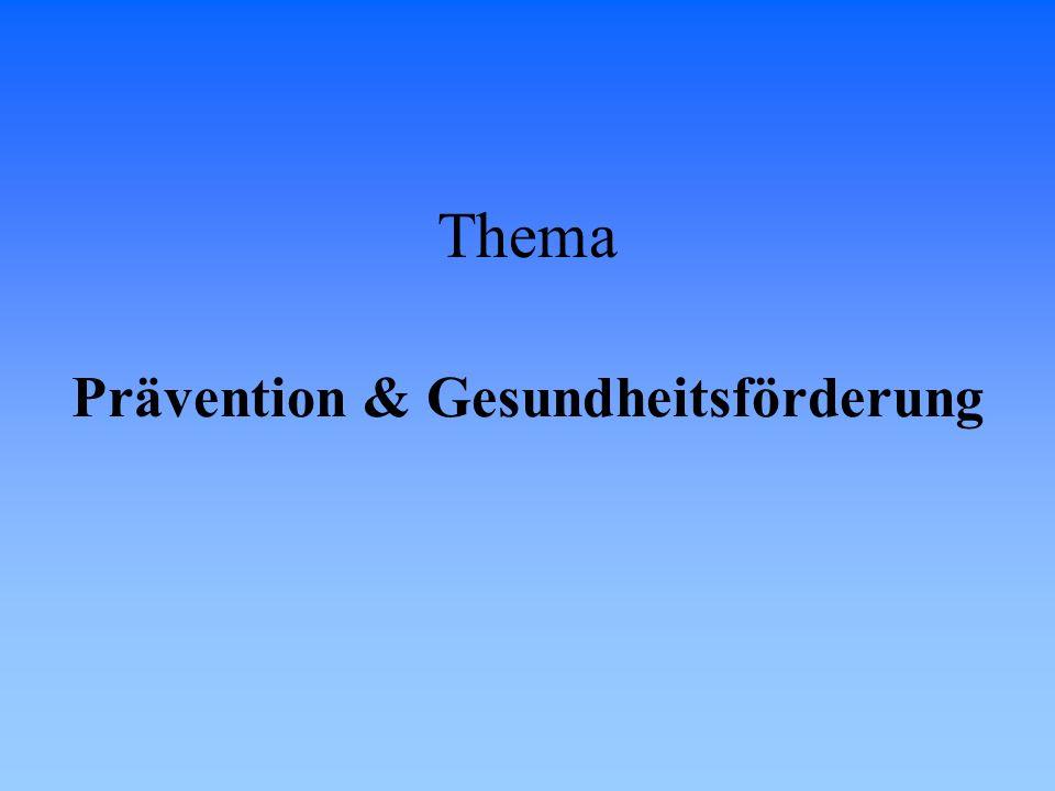 Thema Prävention & Gesundheitsförderung