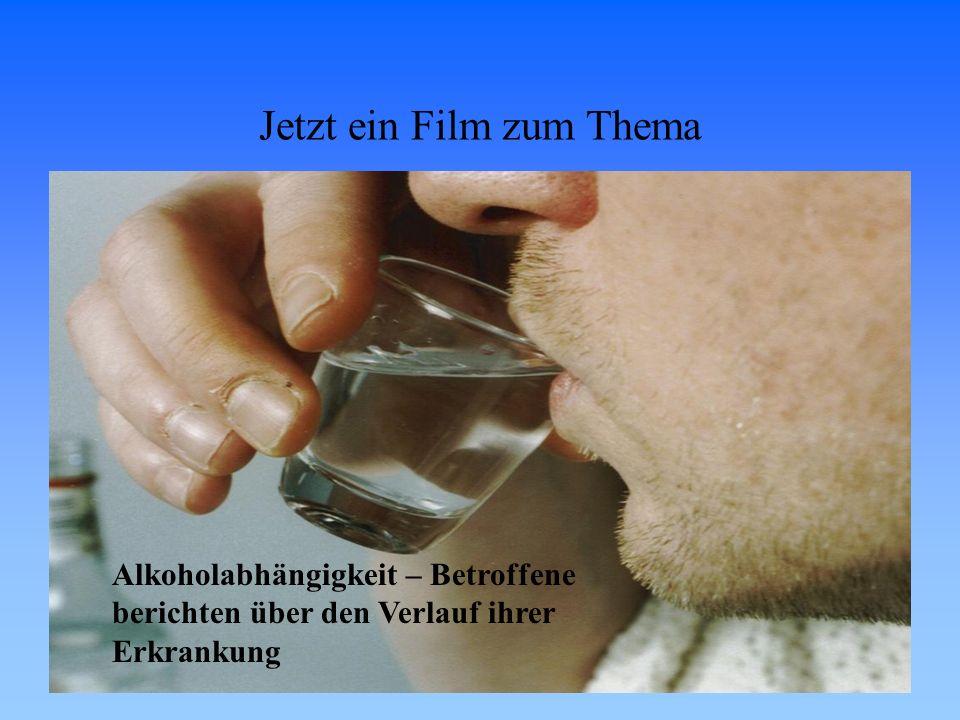 12 Jetzt ein Film zum Thema Alkoholabhängigkeit – Betroffene berichten über den Verlauf ihrer Erkrankung