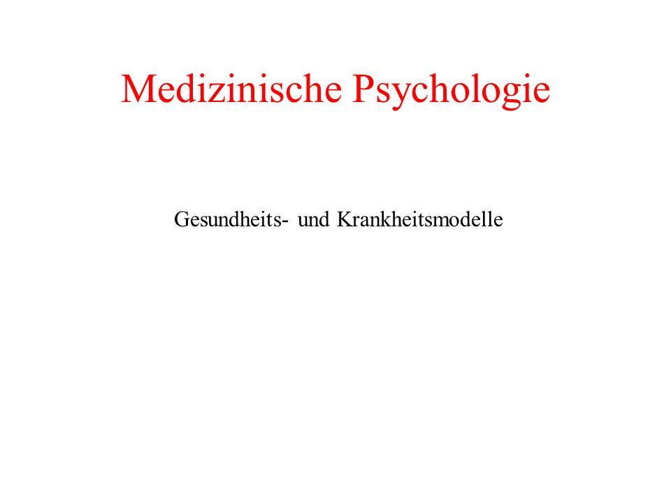Medizinische Psychologie Gesundheits- und Krankheitsmodelle