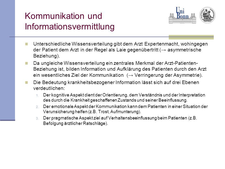Kommunikation und Informationsvermittlung Unterschiedliche Wissensverteilung gibt dem Arzt Expertenmacht, wohingegen der Patient dem Arzt in der Regel als Laie gegenübertritt ( asymmetrische Beziehung).