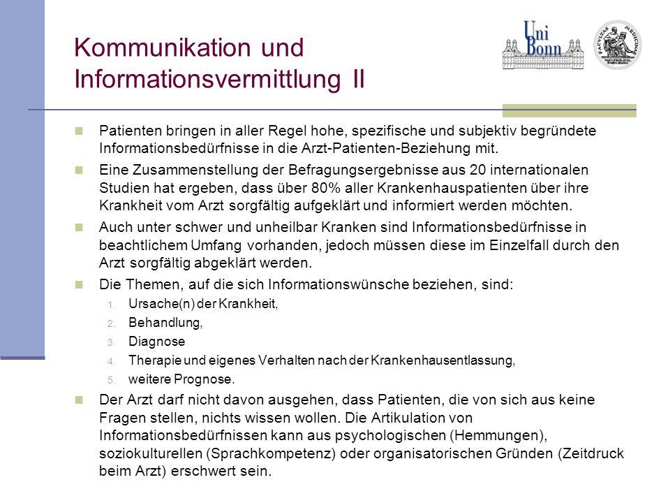 Kommunikation und Informationsvermittlung II Patienten bringen in aller Regel hohe, spezifische und subjektiv begründete Informationsbedürfnisse in di