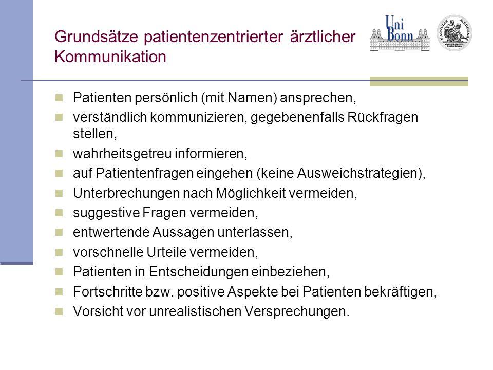 Grundsätze patientenzentrierter ärztlicher Kommunikation Patienten persönlich (mit Namen) ansprechen, verständlich kommunizieren, gegebenenfalls Rückf