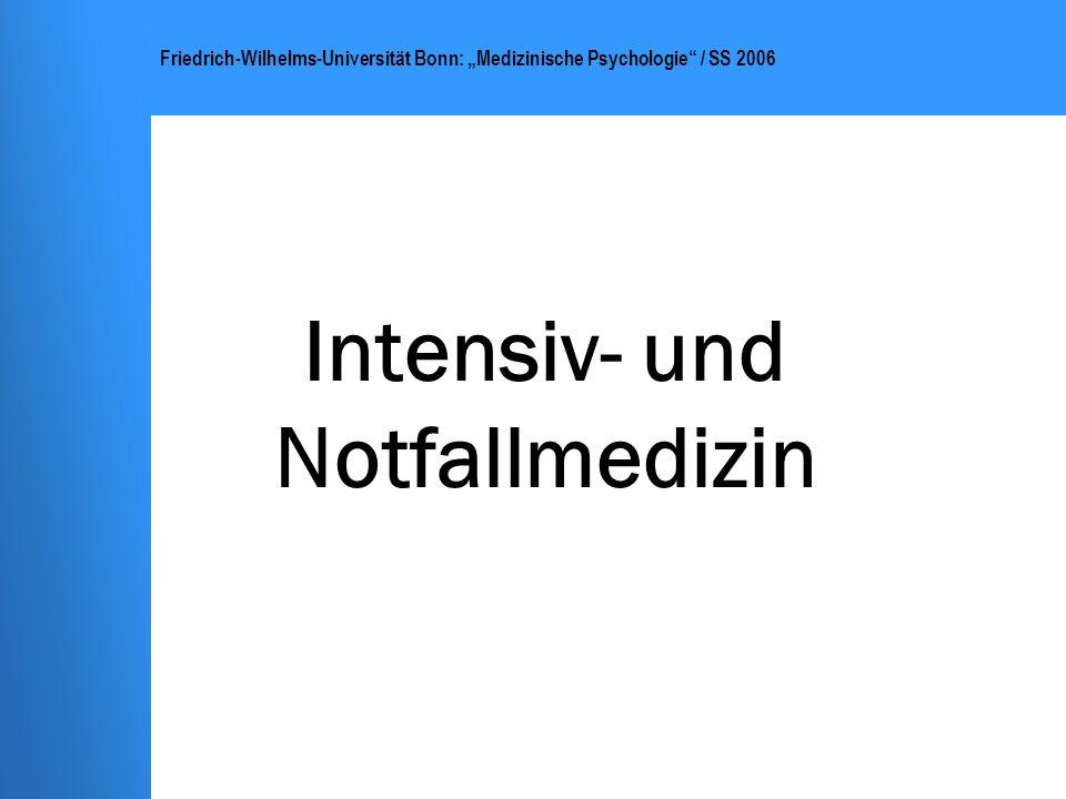 Intensiv- und Notfallmedizin Friedrich-Wilhelms-Universität Bonn: Medizinische Psychologie / SS 2006