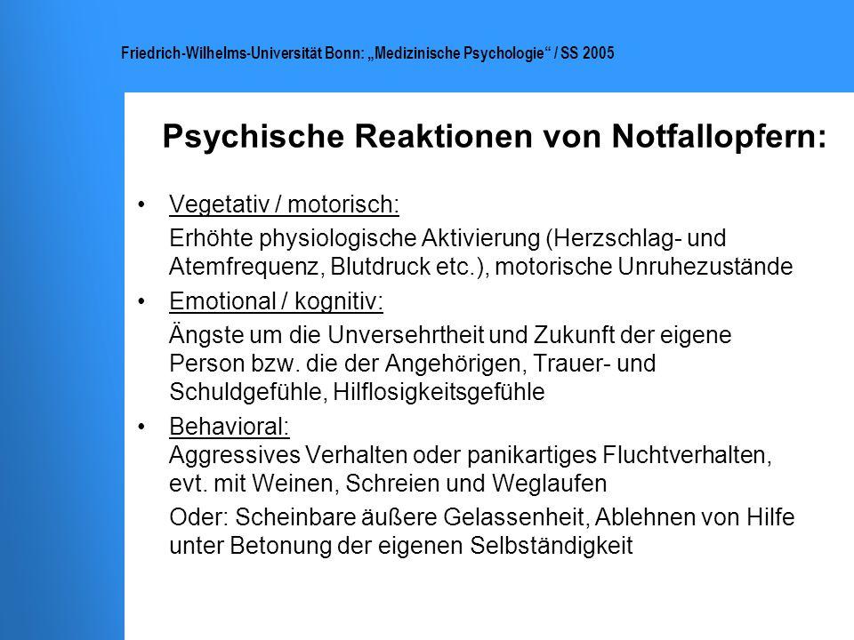 Friedrich-Wilhelms-Universität Bonn: Medizinische Psychologie / SS 2005 Psychische Reaktionen von Notfallopfern: Vegetativ / motorisch: Erhöhte physio