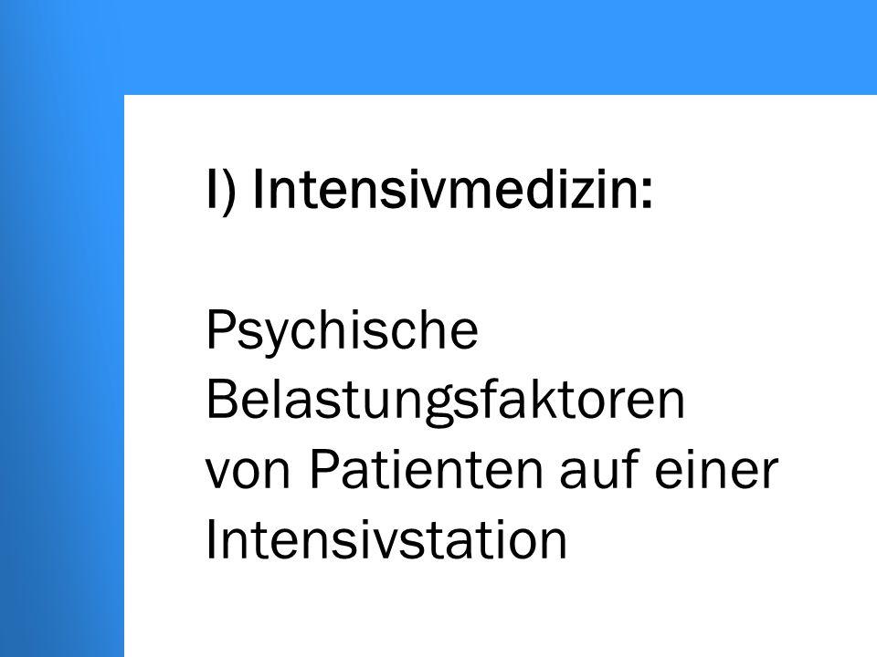 Friedrich-Wilhelms-Universität Bonn: Medizinische Psychologie / SS 2005 Belastungsfaktoren durch eine vitalenbedrohliche Erkrankung: Einlieferung trifft den Patienten unvorbereitet Symptome wie Schmerzen, Atemnot und / oder Verlust lebensnotwendiger Funktionen des Körpers bzw.