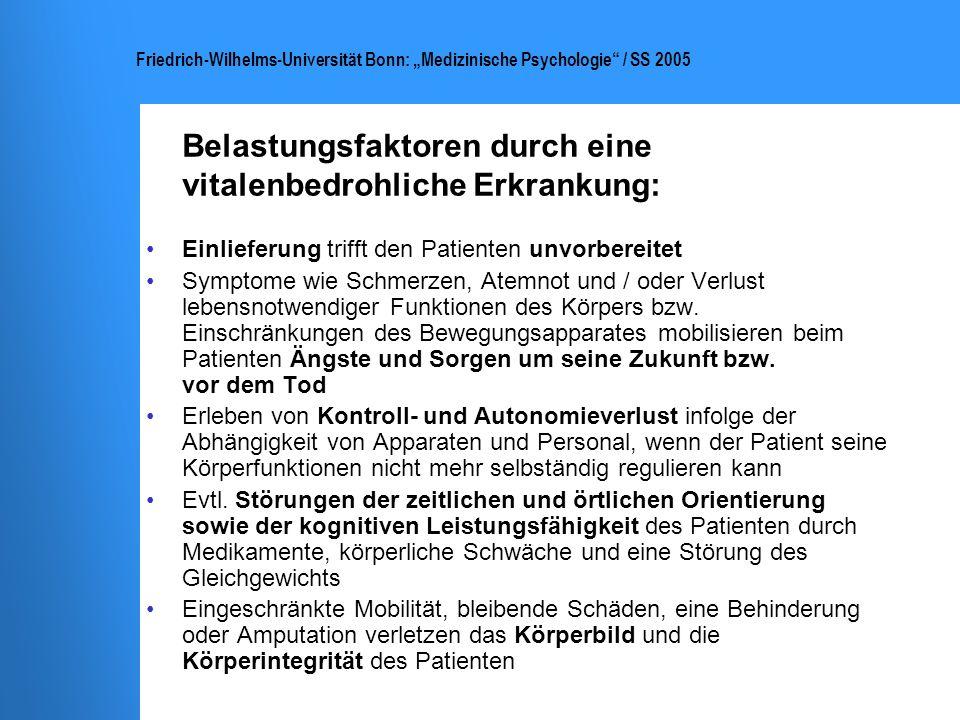 Friedrich-Wilhelms-Universität Bonn: Medizinische Psychologie / SS 2005 Akute Belastungsreaktion (ICD-10: F43.0) Symptome treten meist kurz nach dem belastenden Ereignis (Notfall o.ä.