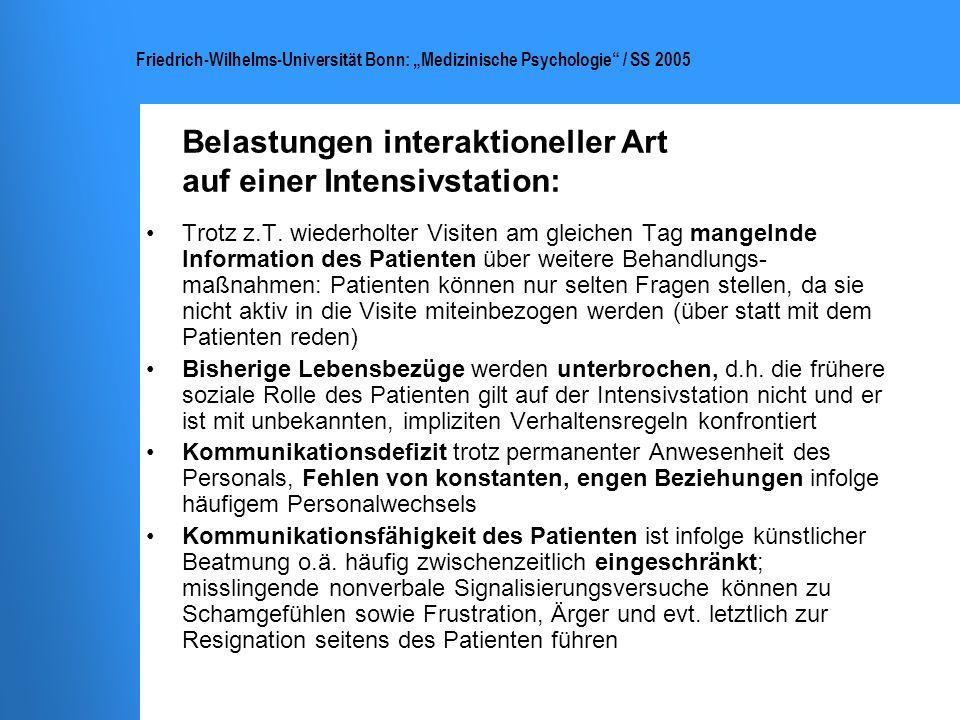 Friedrich-Wilhelms-Universität Bonn: Medizinische Psychologie / SS 2005 Intensiv-Care-Unit-Syndrom (ICU-Syndrom) (auch: Durchgangssyndrom oder Funktionspsychose): Prävalenz: ca.