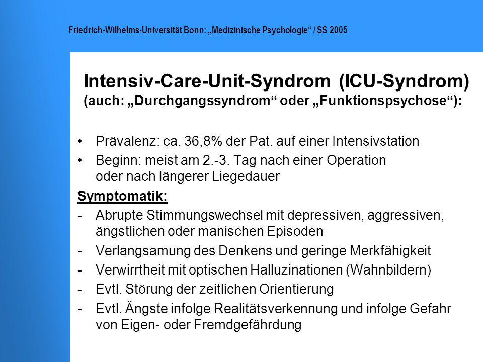 Friedrich-Wilhelms-Universität Bonn: Medizinische Psychologie / SS 2005 Intensiv-Care-Unit-Syndrom (ICU-Syndrom) (auch: Durchgangssyndrom oder Funktio