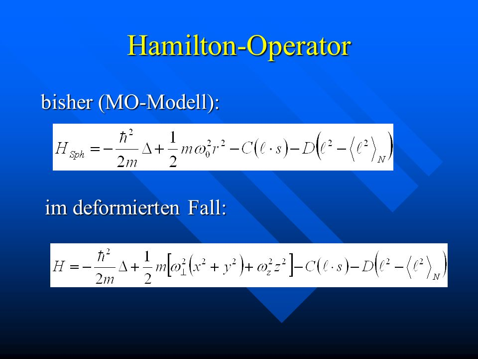 Hamilton-Operator bisher (MO-Modell): im deformierten Fall: