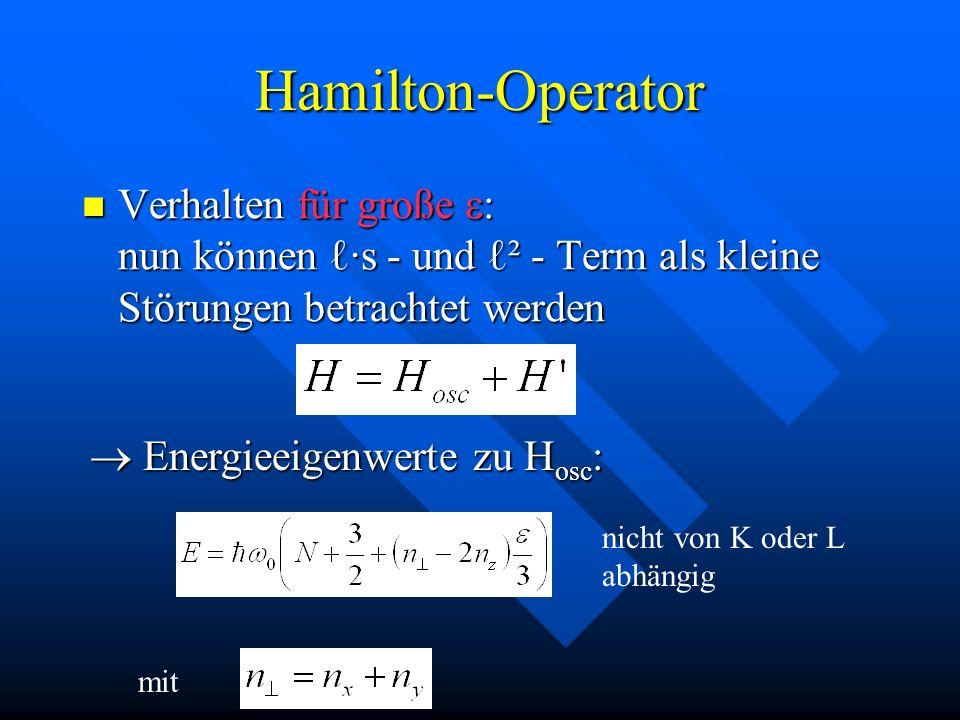 Hamilton-Operator Verhalten für große : nun können ·s - und ² - Term als kleine Störungen betrachtet werden Verhalten für große : nun können ·s - und