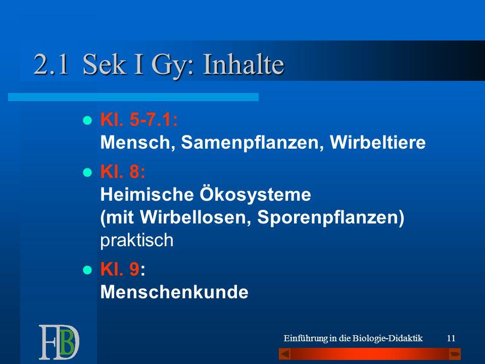 Einführung in die Biologie-Didaktik11 Sek I Gy: Inhalte Kl.