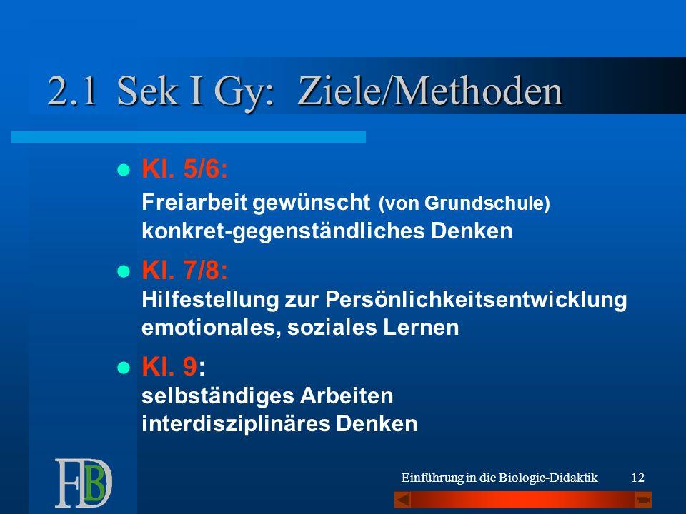 Einführung in die Biologie-Didaktik12 Sek I Gy: Ziele/Methoden Kl.