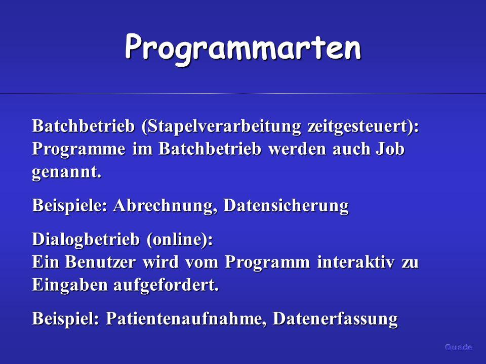 Programmarten Batchbetrieb (Stapelverarbeitung zeitgesteuert): Programme im Batchbetrieb werden auch Job genannt. Beispiele: Abrechnung, Datensicherun