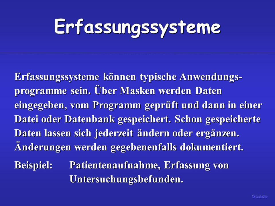 Erfassungssysteme Erfassungssysteme können typische Anwendungs- programme sein.
