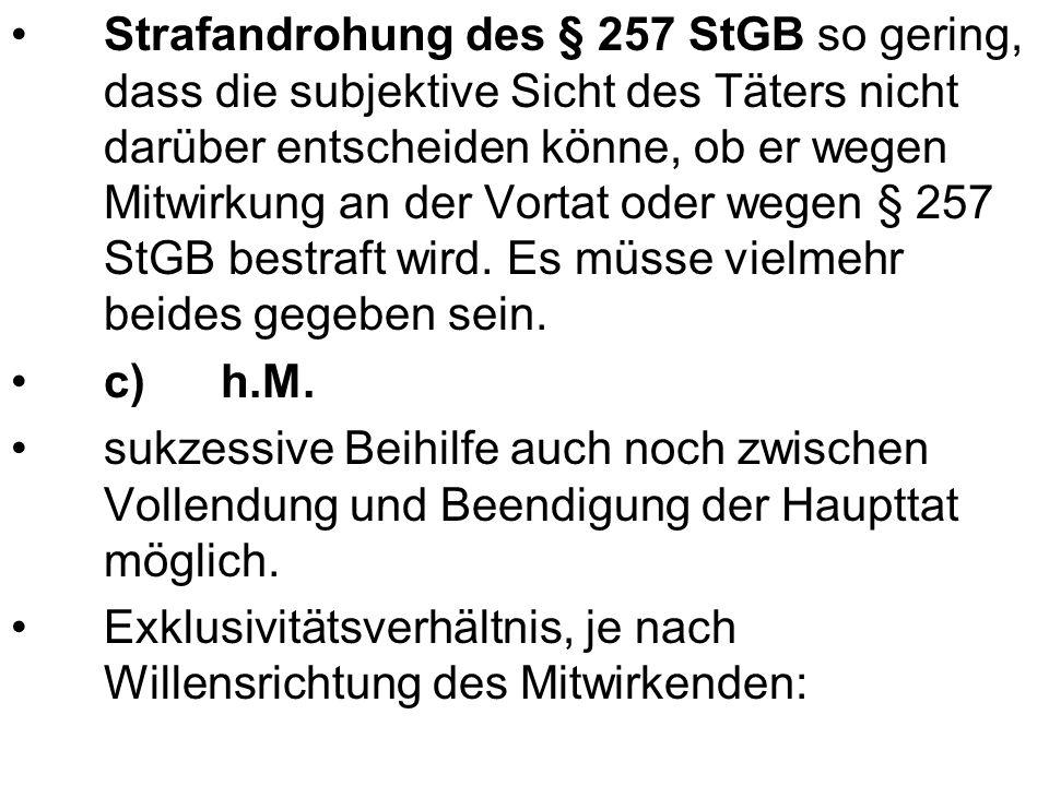 Strafandrohung des § 257 StGB so gering, dass die subjektive Sicht des Täters nicht darüber entscheiden könne, ob er wegen Mitwirkung an der Vortat od