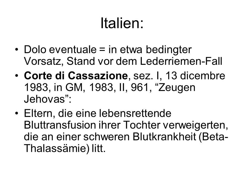 Italien: Dolo eventuale = in etwa bedingter Vorsatz, Stand vor dem Lederriemen-Fall Corte di Cassazione, sez. I, 13 dicembre 1983, in GM, 1983, II, 96
