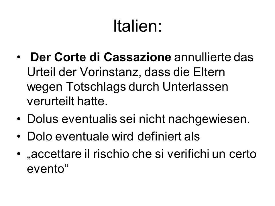 Italien: Der Corte di Cassazione annullierte das Urteil der Vorinstanz, dass die Eltern wegen Totschlags durch Unterlassen verurteilt hatte. Dolus eve