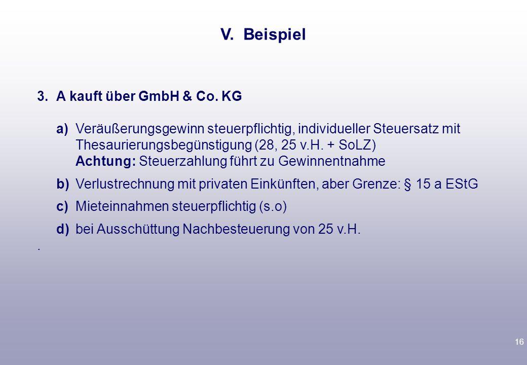15 2.A kauft über GmbH a)Veräußerungsgewinn steuerpflichtig, 15 v.H., Ausschüttung Teileinkünfte, Gewerbesteuer.