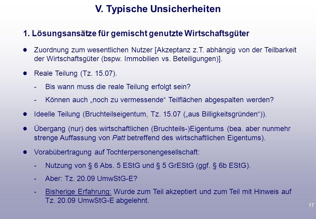 16 2. Akzeptanz von Teilbetrieben Rechtliche Unsicherheit Teilbetrieb was ist das? organisatorisch geschlossen? gewisse Selbstständigkeit? selbstständ