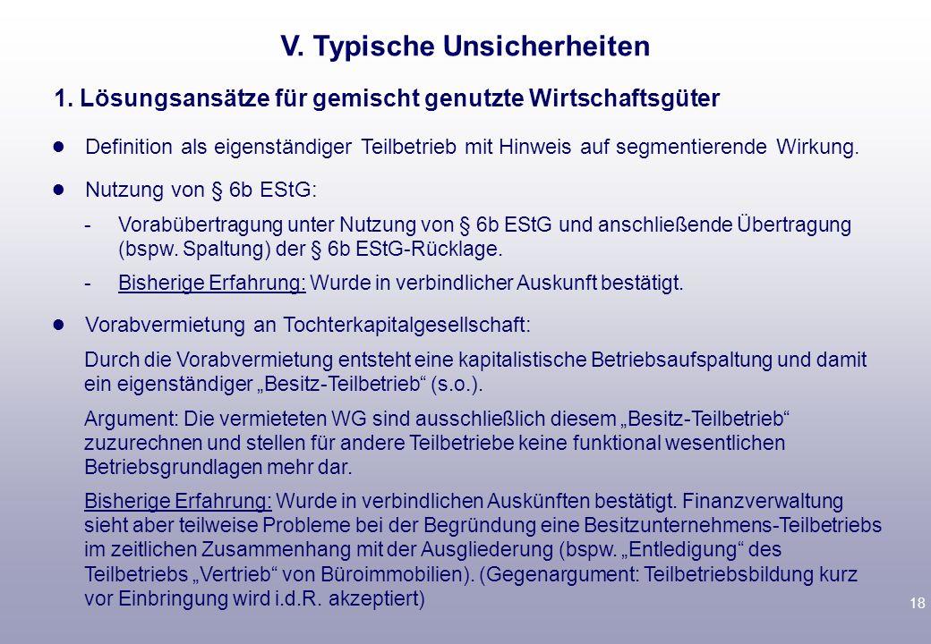 17 V. Typische Unsicherheiten Zuordnung zum wesentlichen Nutzer [Akzeptanz z.T. abhängig von der Teilbarkeit der Wirtschaftsgüter (bspw. Immobilien vs