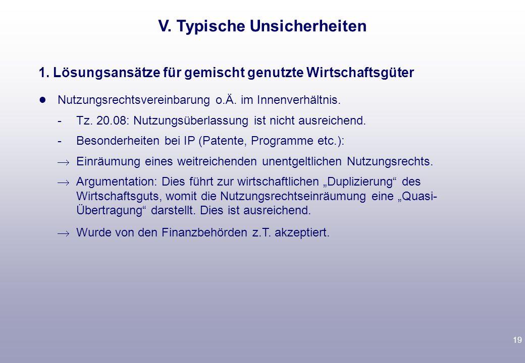 18 V. Typische Unsicherheiten Definition als eigenständiger Teilbetrieb mit Hinweis auf segmentierende Wirkung. Nutzung von § 6b EStG: -Vorabübertragu