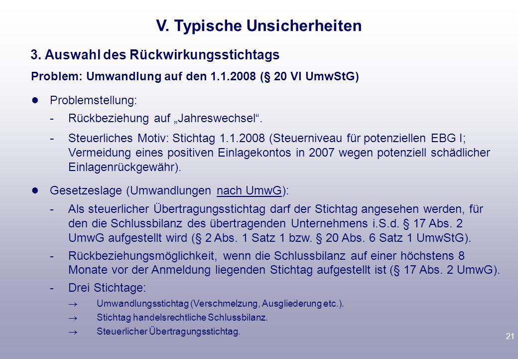 20 2. Einbringung der Beteiligung an der C-GmbH § 21 UmwStG: steuerlich getrennter Vorgang, steuerneutral nur mög- lich, wenn Mehrheit an C-GmbH von A