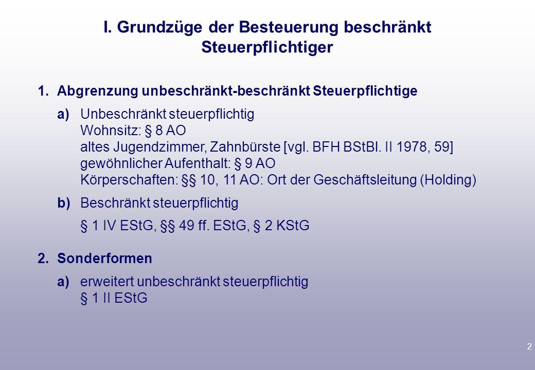 2 1.Abgrenzung unbeschränkt-beschränkt Steuerpflichtige a)Unbeschränkt steuerpflichtig Wohnsitz: § 8 AO altes Jugendzimmer, Zahnbürste [vgl.