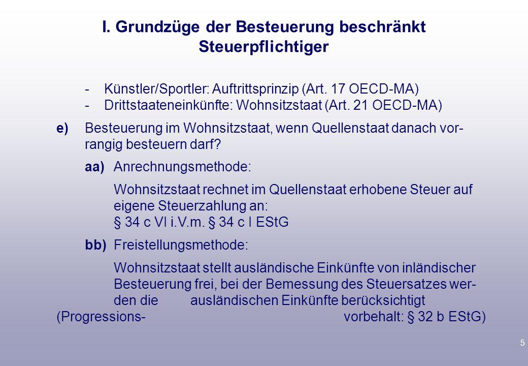 15 Treaty Shopping Internationale Finanzierungsstrukturen sind oft so gestaltet, dass durch Zwischenschaltung von Unternehmen in DBA-Ländern deutscher Be- steuerungszugriff eingeschränkt wird: deutsche GmbH: Gewinn vor Zinsen: 1.000 Zinsen: 1.000 steuerlicher Gewinn: 0 Geldgeber NL-BV, keine Steuerpflicht in Deutschland wegen DBA-NL: § 49 I Nr.