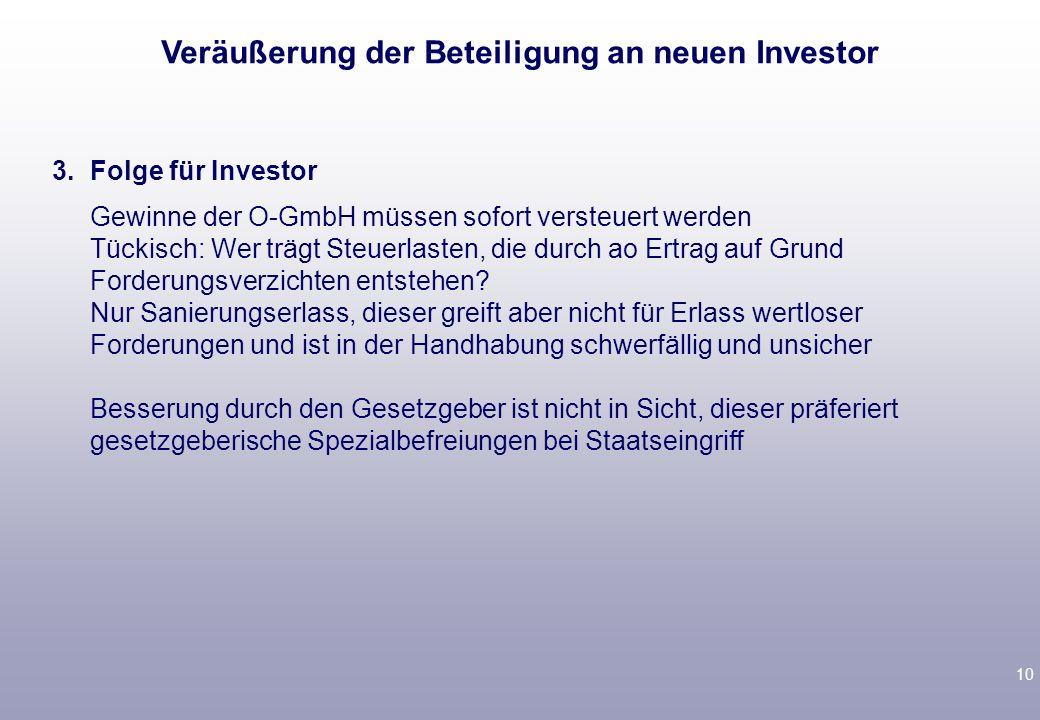 9 2.Verlustvorträge der O-GmbH § 8c KStG: Verlust der Verluste bei Veräußerung von 50 % über 5 Jahre an einen Erwerber oder diesem nahestehende Person