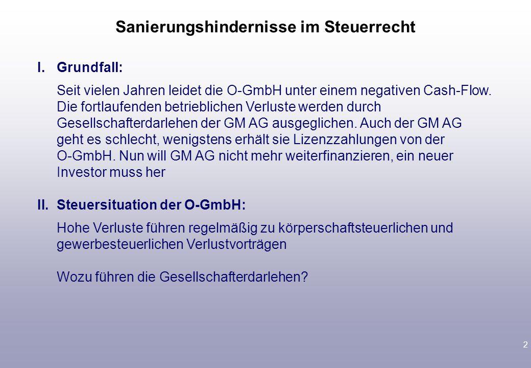 2 I.Grundfall: Seit vielen Jahren leidet die O-GmbH unter einem negativen Cash-Flow.