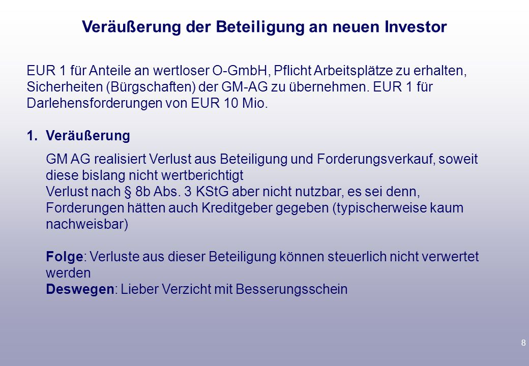 8 EUR 1 für Anteile an wertloser O-GmbH, Pflicht Arbeitsplätze zu erhalten, Sicherheiten (Bürgschaften) der GM-AG zu übernehmen.