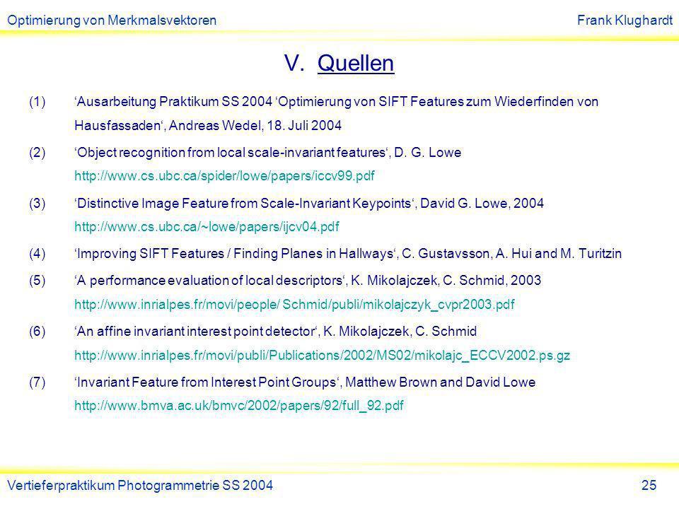 Optimierung von MerkmalsvektorenFrank Klughardt Vertieferpraktikum Photogrammetrie SS 200426 VI.Softwaredemonstration NOCH FRAGEN ???